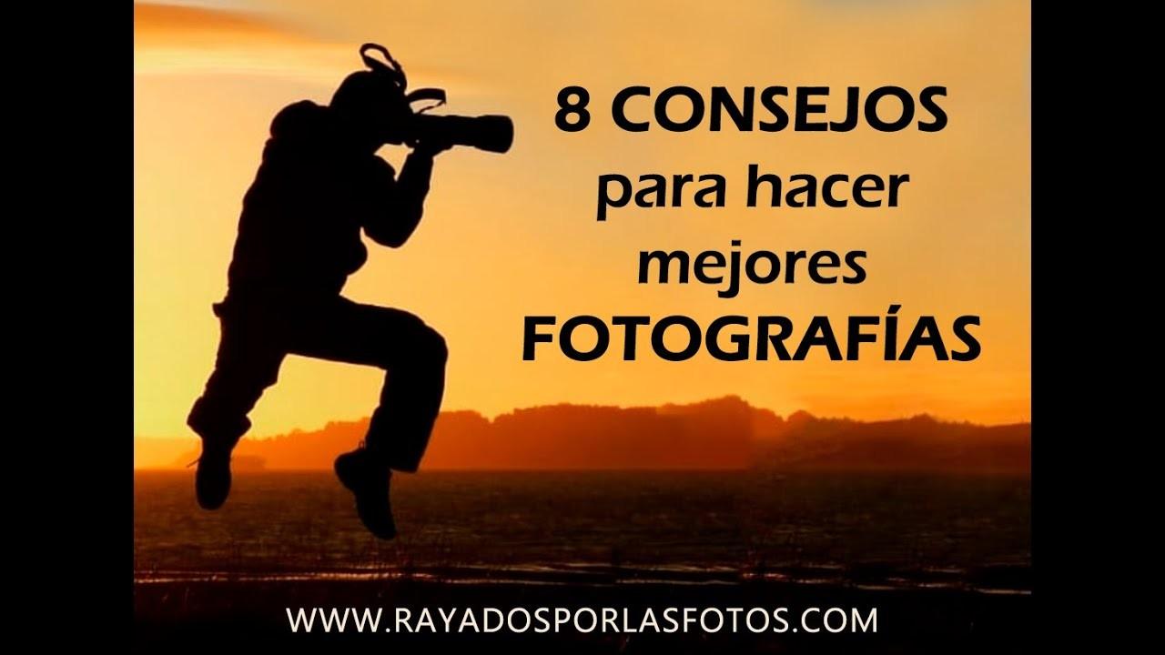 8 CONSEJOS CLAVES para hacer mejores FOTOGRAFÍAS