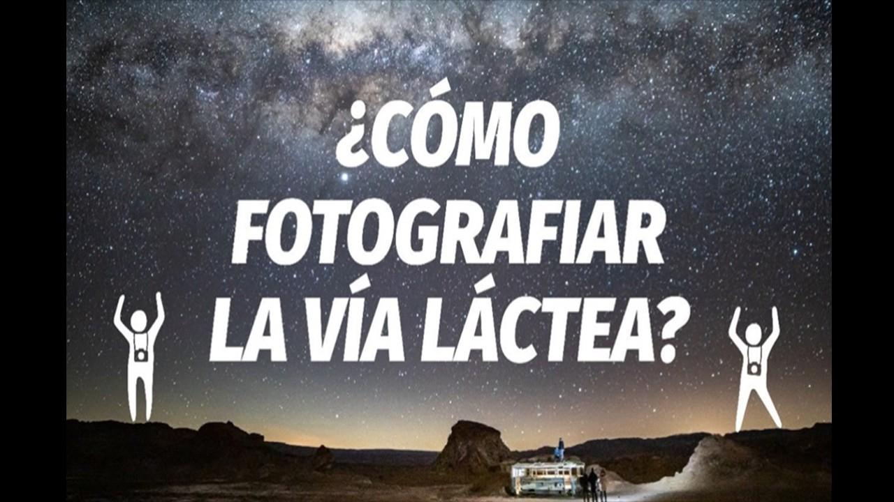Cómo FOTOGRAFIAR las estrellas y VÍA LÁCTEA. Receta sencilla!