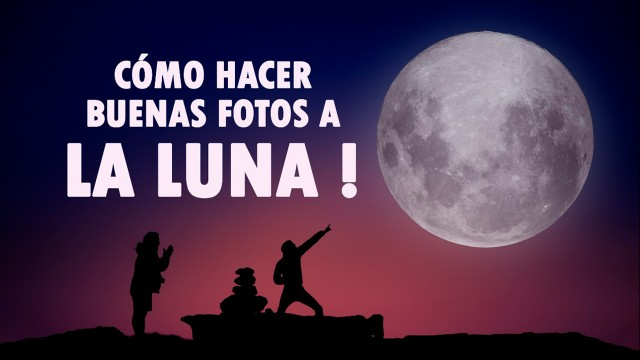 Cómo hacer buenas fotos a la Luna: consejos, tips y análisis